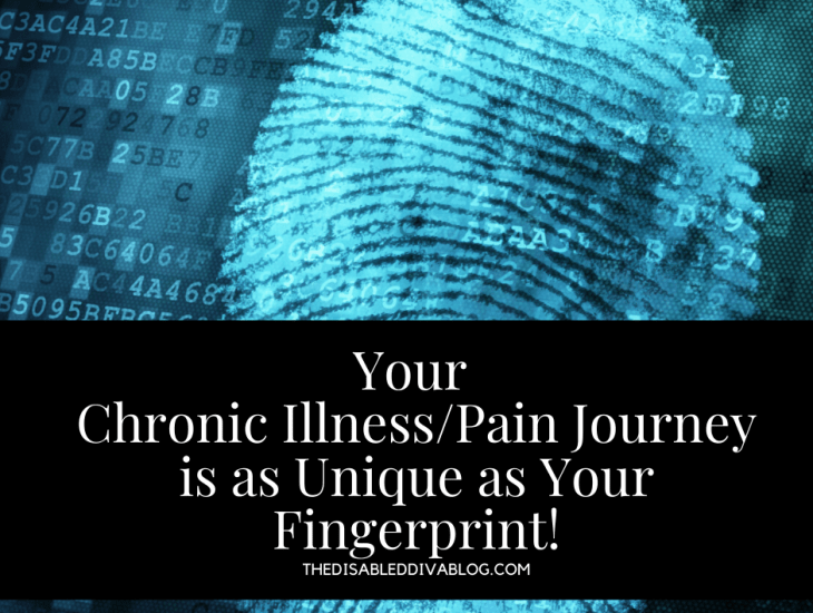 Your Chronic Illness/Pain Journey is as Unique as Your Fingerprint!