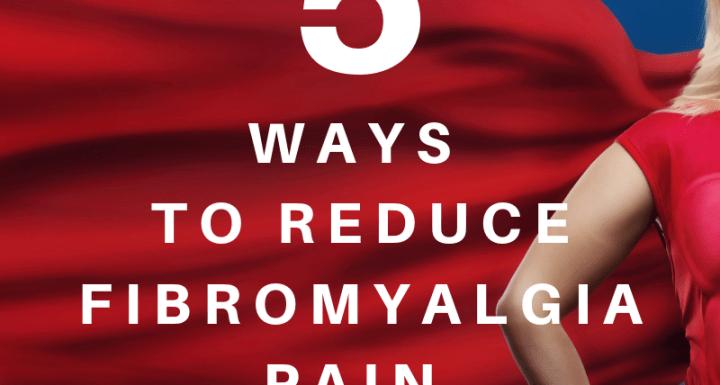 five ways to reduce fibromyalgia pain