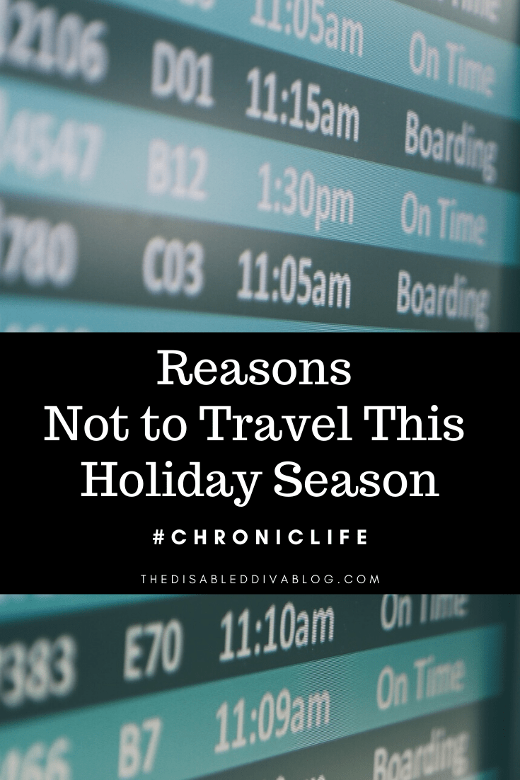 Guilt is not a reason to travel over the holidays. The Disabled Diva shares three important reasons for not traveling this holiday season.