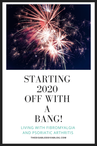 Starting 2020 Off With a Bang! Living with Fibromyalgia and PsA