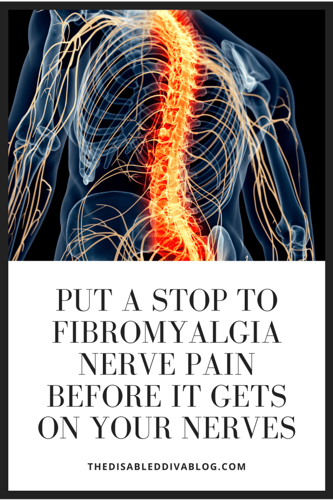 Put a Stop to Fibromyalgia Nerve Pain Before it gets on Your Nerves