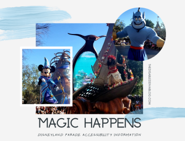 Magic Happens Parade at Disneyland Accessible Information