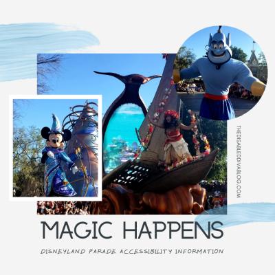Magic Happens Parade at Disneyland Accessible Information
