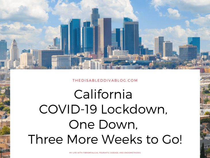 California COVID-19 Lockdown, One Down, Three More Weeks to Go!