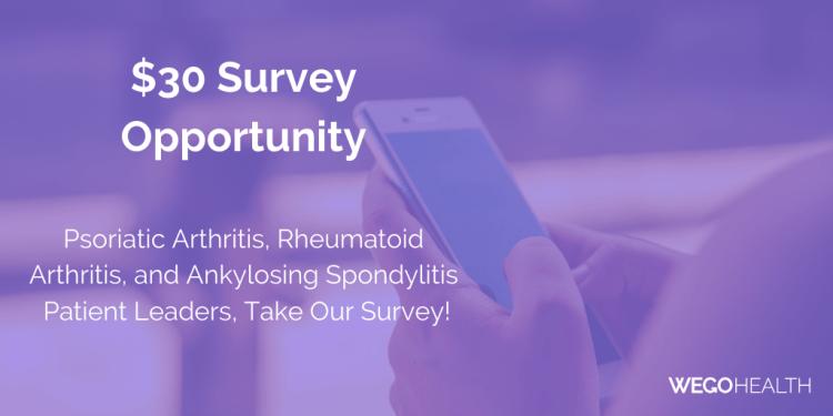Psoriatic Arthritis, Rheumatoid Arthritis, and Ankylosing Spondylitis Patient Leaders get paid for your insights