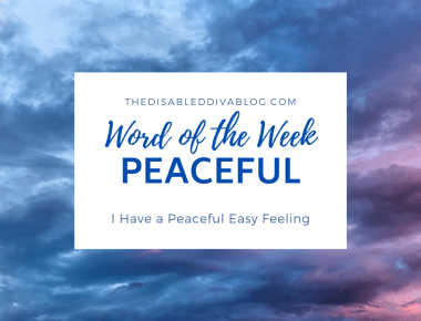 Word of the Week PEACEFUL I have a peaceful easy feeling