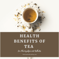 Health Benefits of Tea for Fibromyalgia and Arthritis