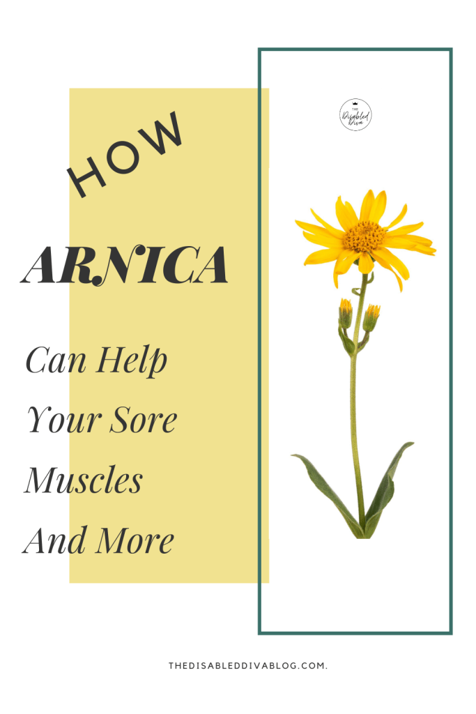 Arnica can make your sore muscles feel better! The Disabled Diva shares how this wonder-herb relieves muscle pain and more, why she tried and continues to use it, and what options are available.
