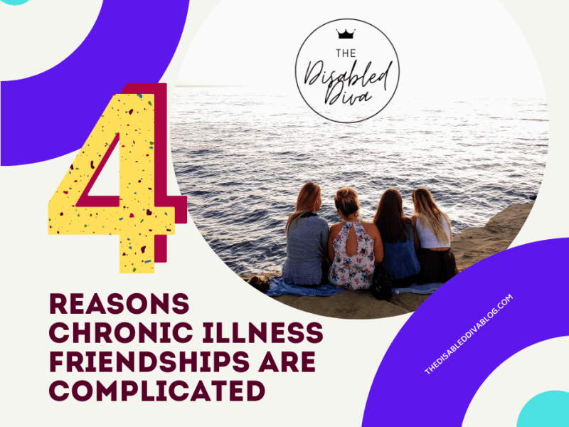 Four reasons that #chronicillness #friendships are complicated.😮 What to expect and prepare for.