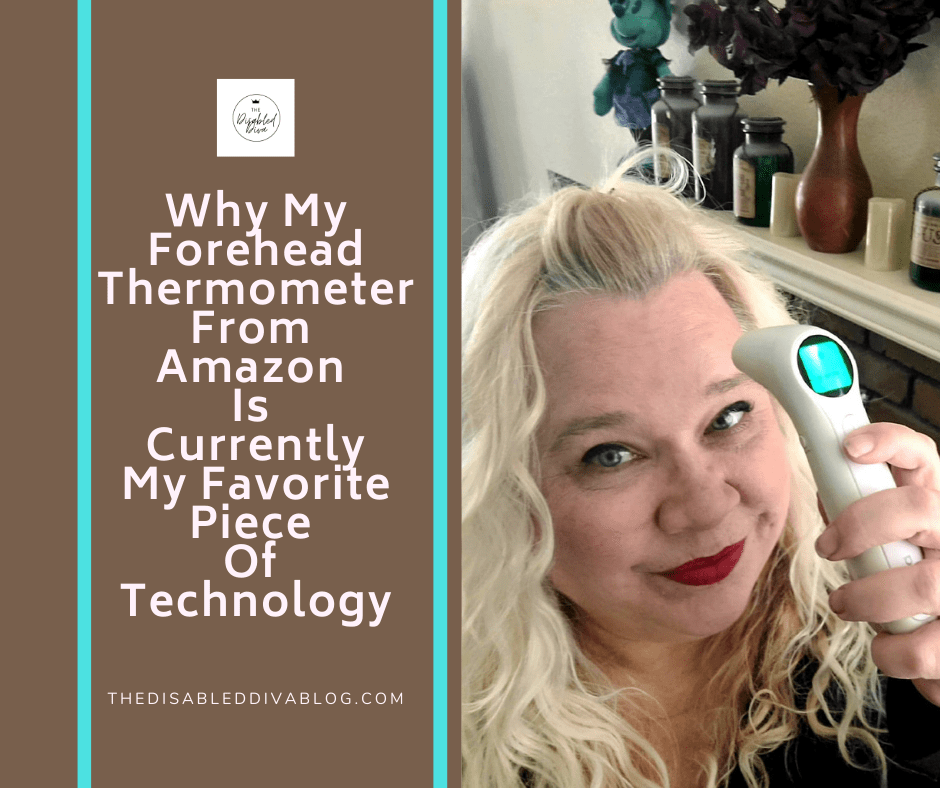 Her purchase of a no-touch forehead thermometer from Amazon was prompted by the pandemic but has unexpectedly become The Disabled Diva's favorite piece of technology. Find out how it helps her understand her chronic illness symptoms better!
