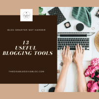 13 Useful Chronic Illness Blogging Tools To Help You Blog Smarter Not Harder