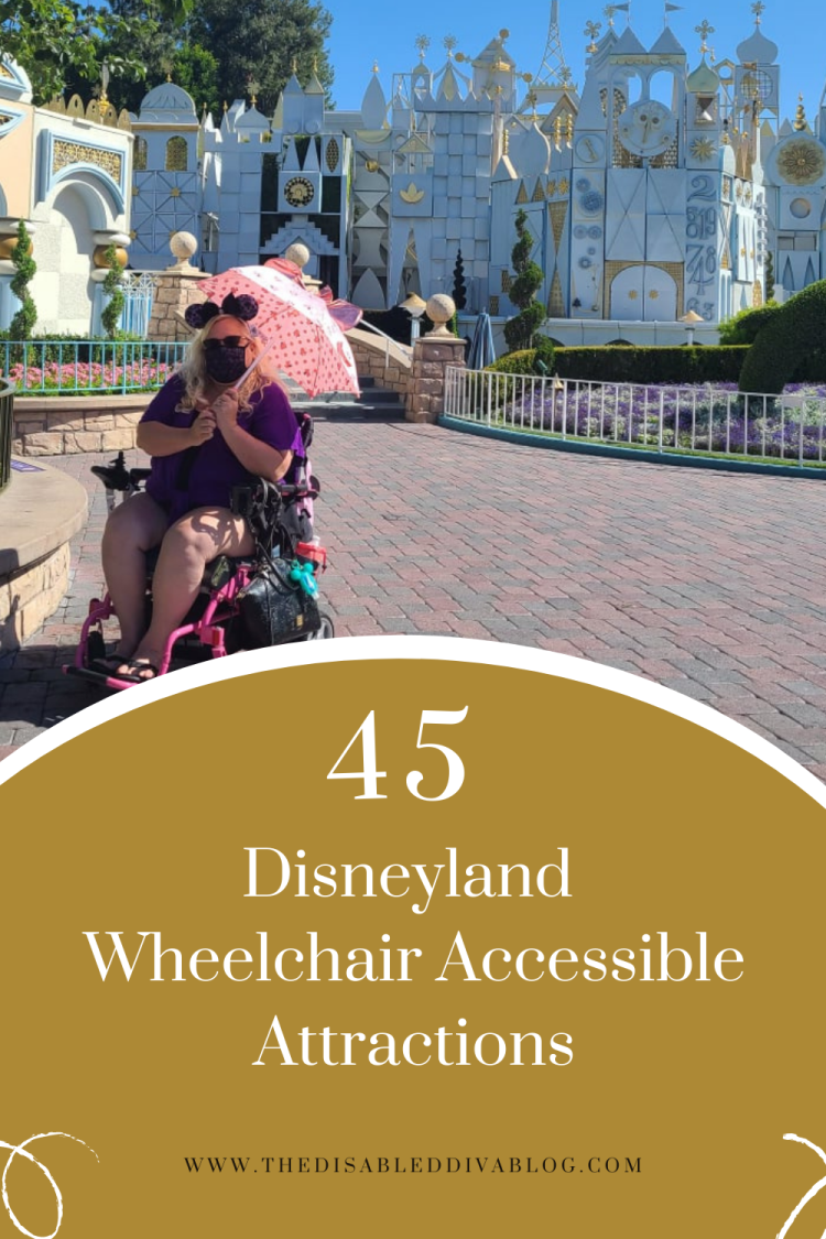 Know before you go! The Disabled Diva shares 45 Disneyland Resort wheelchair-accessible attractions that you can remain in your wheelchair to enjoy! See what you can do at both Disneyland and Disney's California Adventure theme parks.