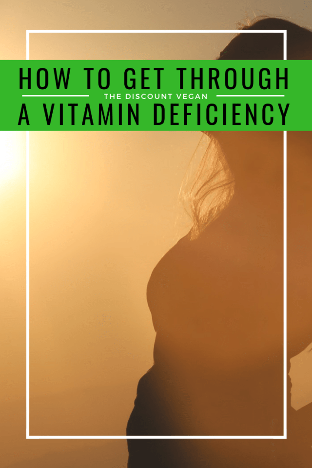 Vitamin deficiency - how to cope with a vitamin deficiency - what it means to have a vitamin deficiency - The Discount Vegan