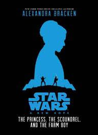 Star Wars: A New Hope -  The Princess the Scoundrel and the Farm Boy