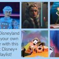Disneyland disney+ playlist