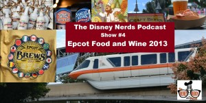 Epcot Food and Wine Festival and what's new in 2013