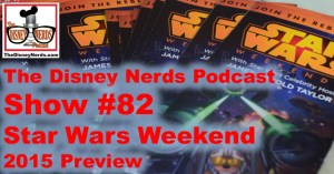 The Disney Nerds Podcast - Show #82 - Star Wars Weekend 2015 Preview
