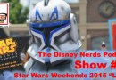 #85: Star Wars Weekend 2015 LIVE! (The First Hollywood Studios Time Capsule)