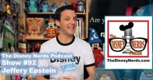 The Disney Nerds Podcast Show #92: Jeffery Epstein The Disney Geek