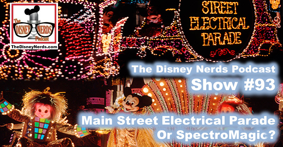 Show #93: Main Street Electrical Parade or Spectro Magic?