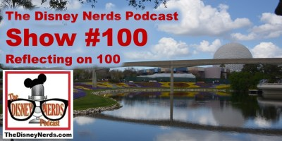 The Disney Nerds Podcast Reflecting on 100 Shows
