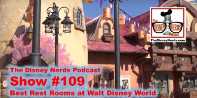 The Disney Nerds Podcast Show #109: Best Restroom at Walt Disney World