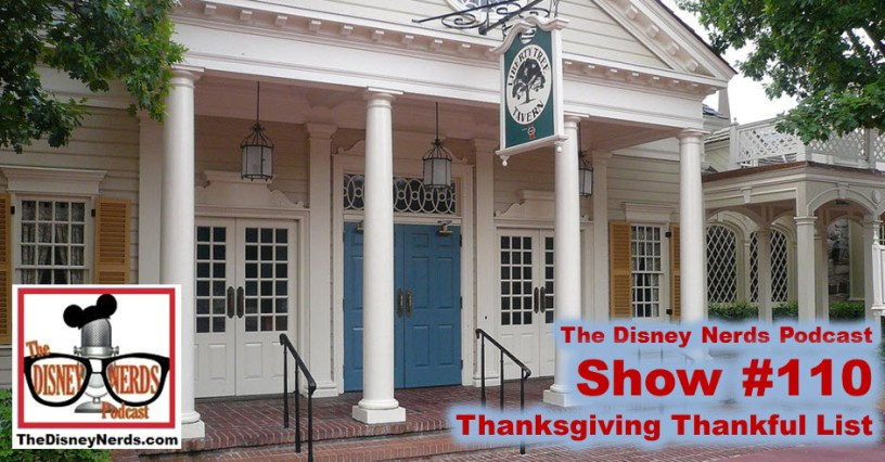 The Disney Nerds Podcast Show #110: The Annual Thanksgiving Thankful list