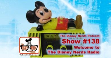 The Disney Nerds Podcast Show #138 - The Disney Nerds Radio