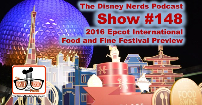 The Disney Nerds Podcast Show #148 - Food and Wine 2016 Preview
