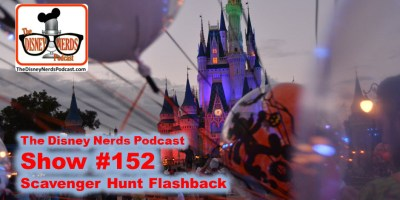 The Disney Nerds Podcast show #152 - Scavenger Hunt Flash Back