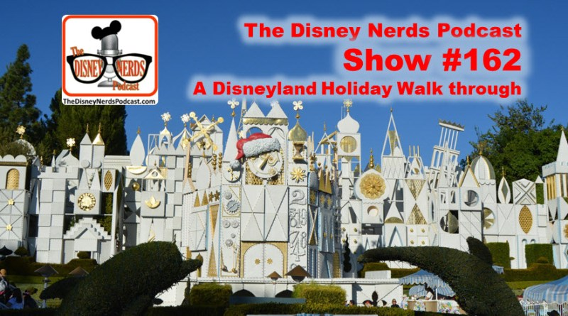 The Disney Nerds Podcast Show #162 - Disneyland Walk Through