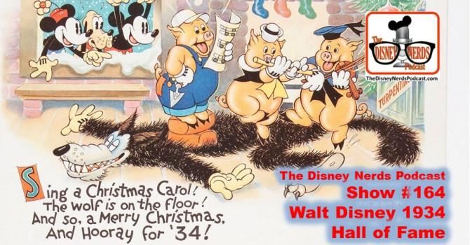 The Disney Nerds Podcast Show #164 - 1934 Walt Disney Radio Hall of Fame
