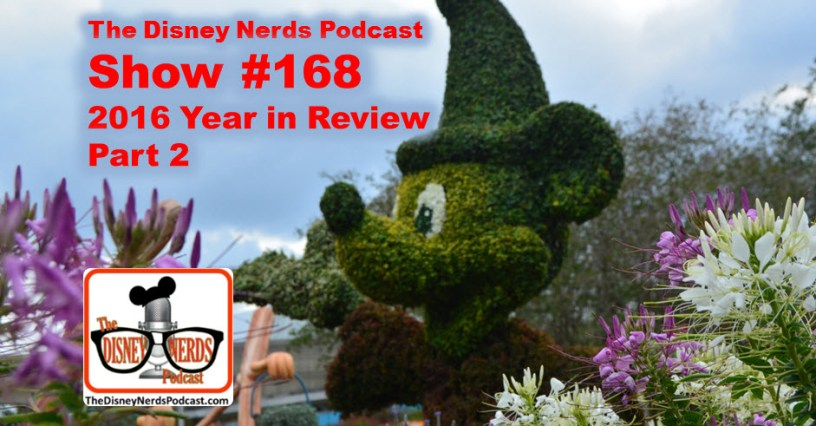The Disney Nerds Podcast Show #168 - 2016 Year in Review Part 2