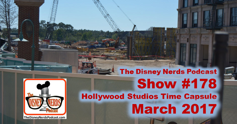 Show #178: Hollywood Studios Walk Through March 2017 (And Photo Report)