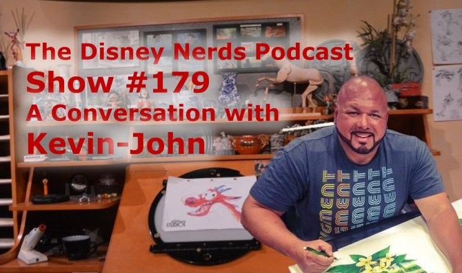 The Disney Nerds Podcast Show #179: A Conversation with Kevin-John