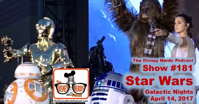 The Disney Nerds Podcast Show #181 - Star Wars Galactic Knights
