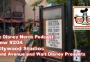The Disney Nerds Podcast Show #204: Hollywood Studios Grand Avenue and Walt Disney Presents.