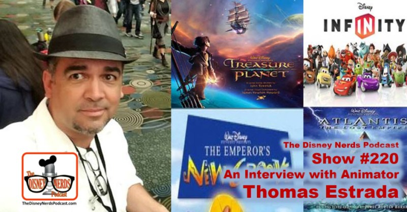 The Disney Nerds Podcast Show #220: An interview with Disney Animator Thomas Estrada