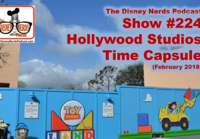 The Disney Nerds Podcast Show #224: Hollywood Studios Time Capsule, February 2018