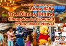 "The Disney Nerds Podcast Show #284 Disney Dining Champions ""Plus"" News"