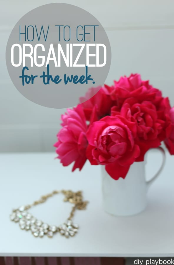 How to get organized for the week