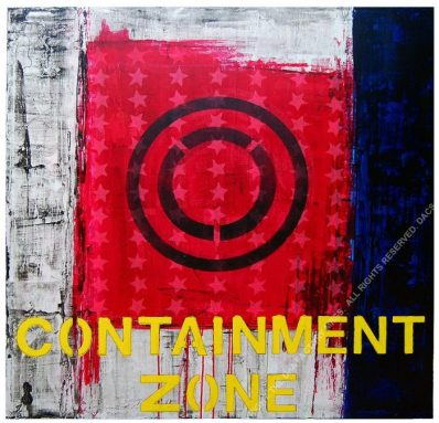 CONTAINMENT ZONE 1 - Canvas, Acrylic, Spray Paint, Glaze. 110 x 110 x 6 cm. 2019. 1/1