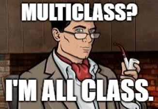 Multiclass? I'm all class.