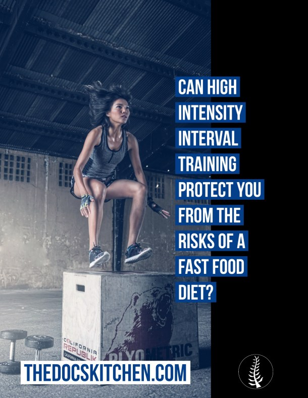 Can high intensity interval training protect you from the risks of a fast food diet?