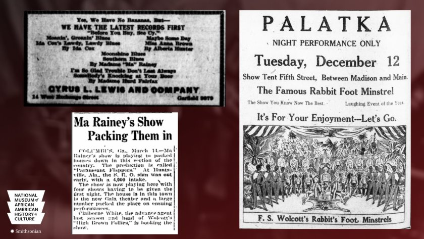Rabbit Foot Minstrels Advert and Ma Rainey Advertisements courtesy of Smithsonian NMAAHC