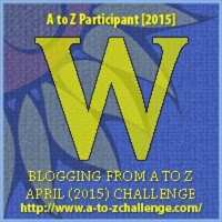 #AtoZChallenge W is for
