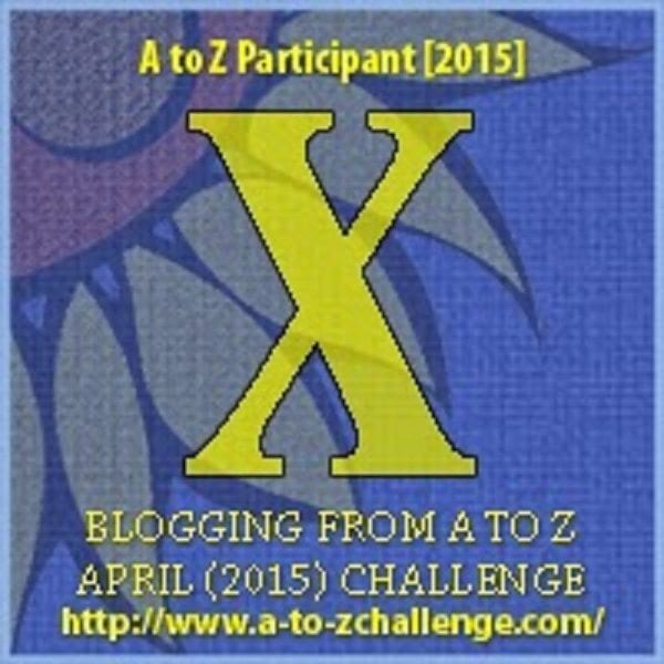 #AtoZchallenge - X is for