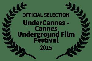 Undercannes Cannes Underground Film Festival Laurels 2015