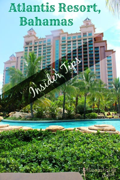 Insider Tips to Make the Most of Your Stay at Atlantis Resort in the Bahamas