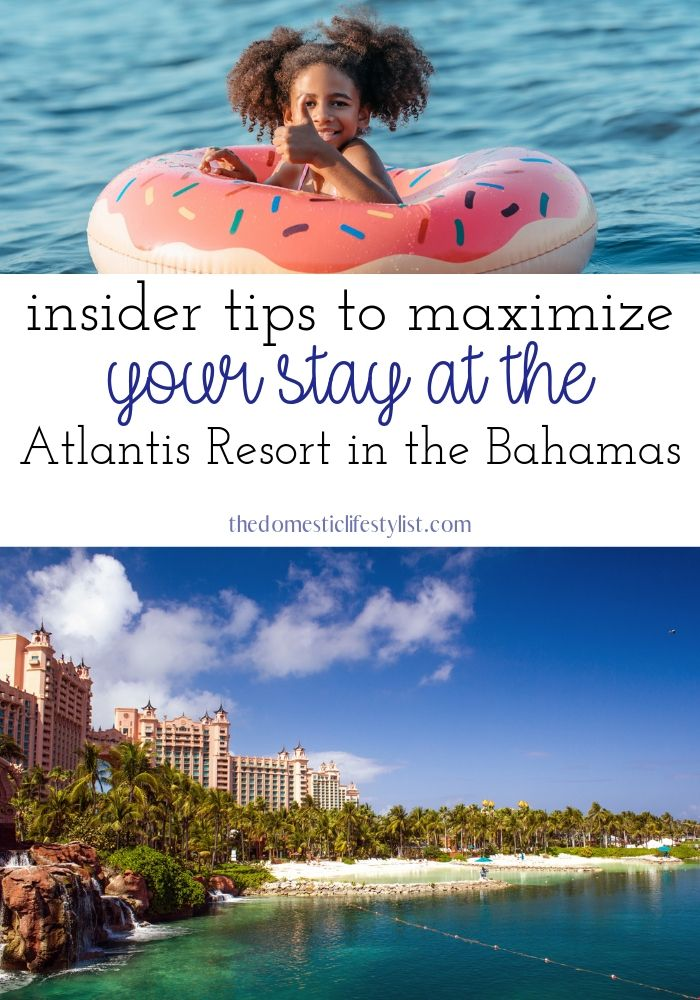 Insider tips to maximize your stay at Atlantis Resort in the Bahamas